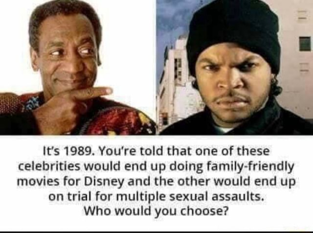 It's 1989. You're told that one of these celebrities would end up doing family friendly movies for Disney and the other would end up on trial for multiple sexual assaults. Who would you choose memes