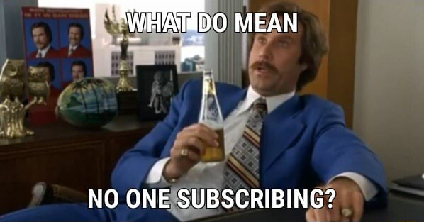 I WH MEAN NO ONE SUBSCRIBING memes