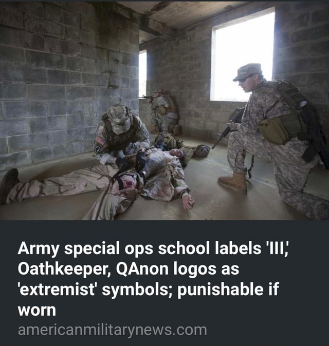 Army special ops school labels Ill Oathkeeper, QAnon logos as extremist symbols punishable if worn memes