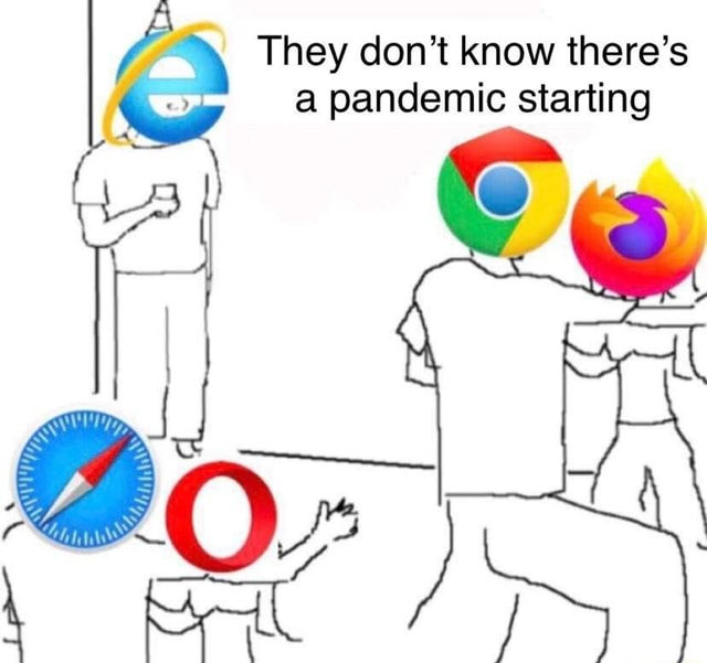 They do not know there's a pandemic starting meme