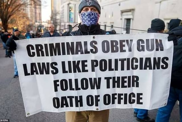 CRIMINALS OBEY GUN LAWS LIKE POLITICIANS FOLLOW THEIR OATH OF OFFICE memes