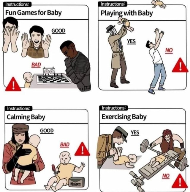 Instructions Instructions Fun Games for Baby Playing with Baby Instructions Calming Baby Instructions Exercising Baby memes
