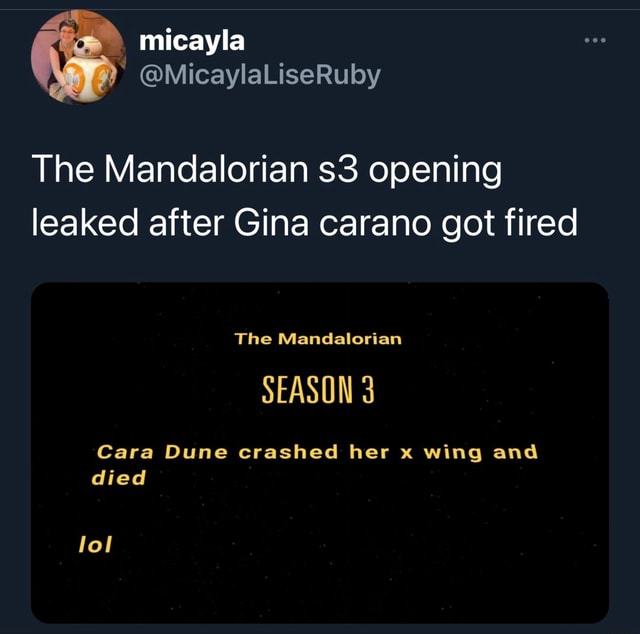 The Mandalorian opening leaked after Gina carano got fired The Mandalorian SEASON 3 Cara Dune crashed her x wing and died lol meme