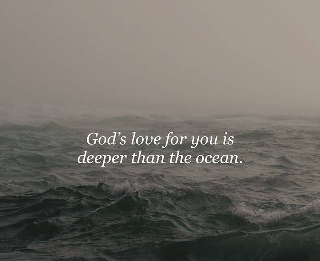 God's love for you is deeper than the ocean memes