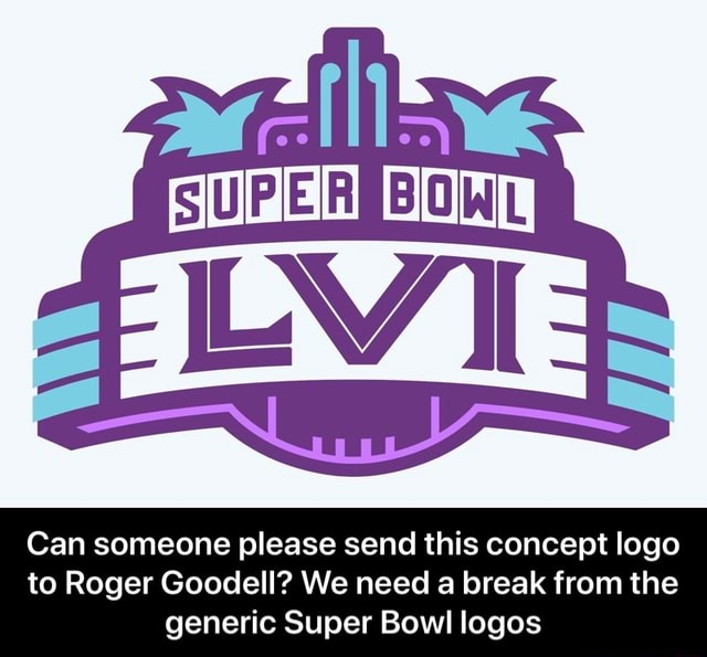 MM IS UIPIE Can someone please send this concept logo to Roger Goodell We need a break from the generic Super Bowl logos  Can someone please send this concept logo to Roger Goodell We need a break from the generic Super Bowl logos memes