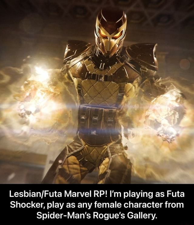 Marvel RP I'm playing as Futa Shocker, play as any female character from Spider Man's Rogue's Gallery.  Lesbian Futa Marvel RP I'm playing as Futa Shocker, play as any female character from Spider Man's Rogue's Gallery memes