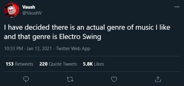 Have decided there is an actual genre of music I like and that genre is Electro Swing 220 memes