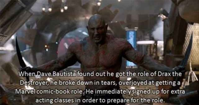 Oave found out he got the role of Drax the De er, he broke down in tears, overjoyed at getting af el comic role, He immediate signed up for extra acting classes in order to prepare for the role meme