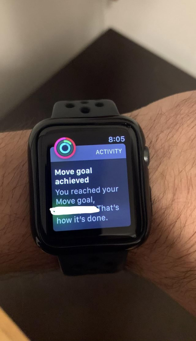ACTIVITY Move goal achieved You reached your Move goal, hat's how it's done memes