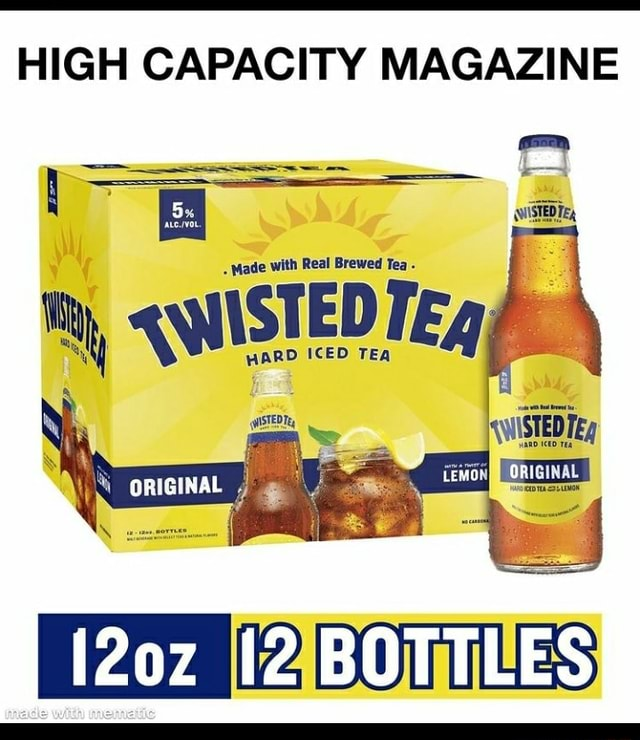HIGH CAPACITY MAGAZINE Made with Real Brewed Te ARD ICED TEgpes 12 BOTTLES ARD ICED TEA meme