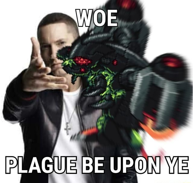 OE ONE PLAGUE BE UP memes