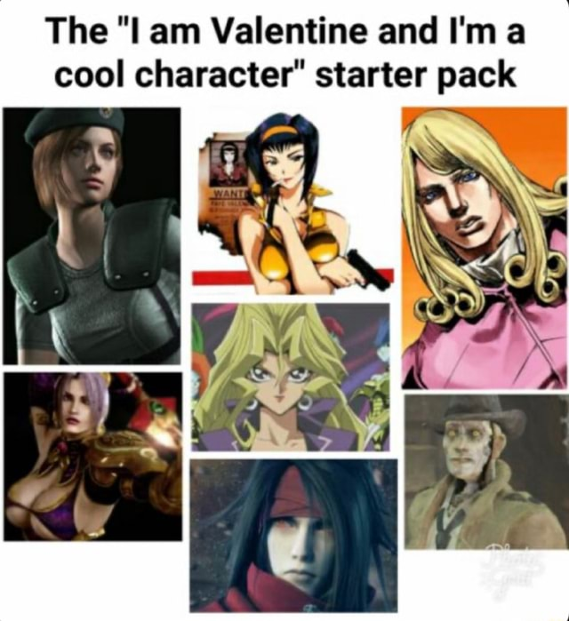 The am Valentine and I'm a cool character starter pack meme