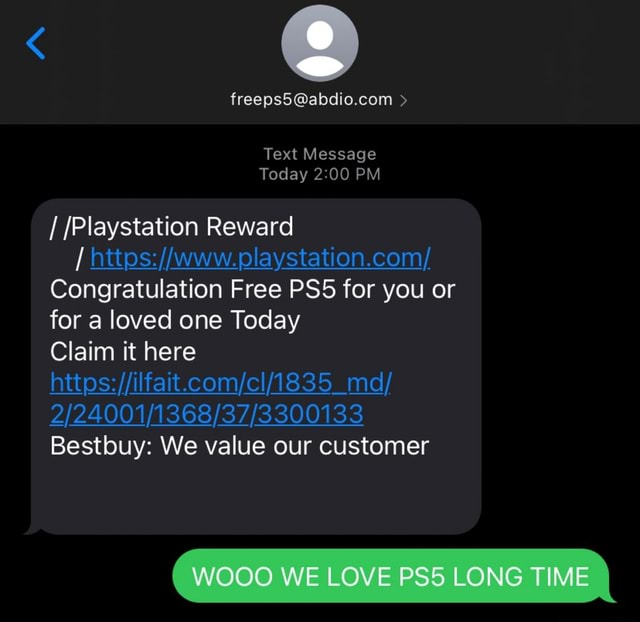 Text Message Today PM Playstation Reward Congratulation Free for you or for a loved one Today Claim it here https md Bestbuy We value our customer wooo WE LOVE LONG TIME memes