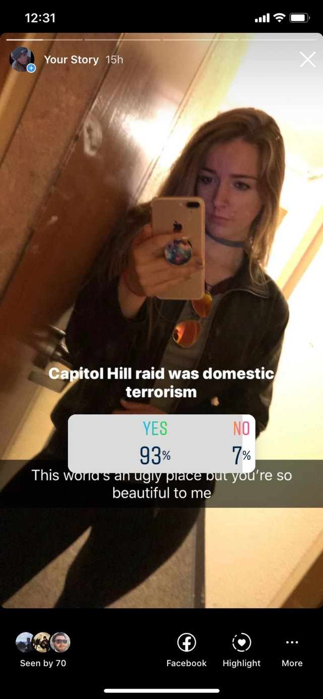 All Your Story Capitol Hill raid was domestic, terrorism beautiful to me SO Seen by 70 Facebook Highlight More memes