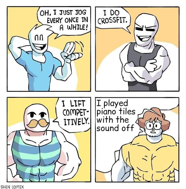 OH, JusT JOG EVERY ONCE INI I CROSSFIT. A WHILE played the SHEN COMIX memes