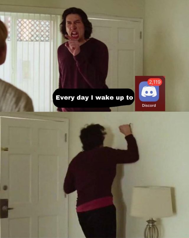 Every day I wake up to 2,119 Discord memes