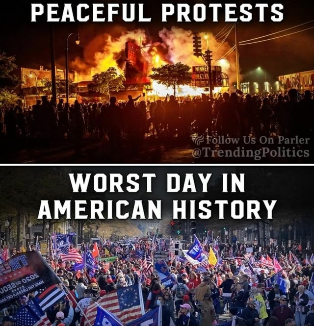 PEACEFUL PROTESTS Fallow Us On Parler TrendingPolitics WORST DAY IN AMERICAN HISTORY memes