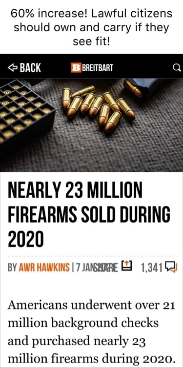 60% increase Lawful citizens should own and carry if they see fit NEARLY 23 MILLION FIREARMS SOLD DURING 2020 BY AWR HAWKINS I E 1,341 Americans underwent over 21 million background checks and purchased nearly 23 million firearms during 2020 memes