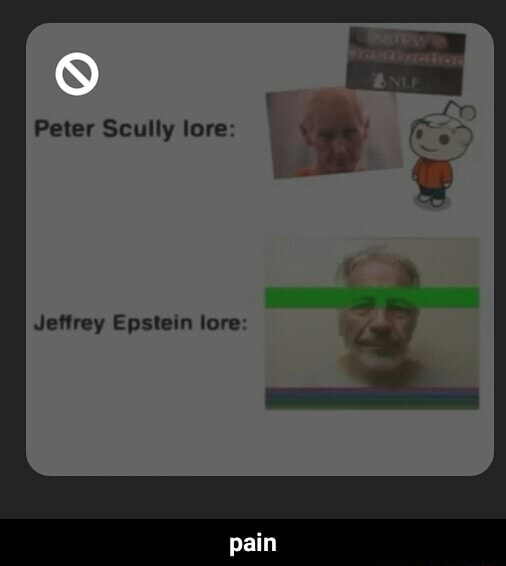 Peter Scully lore Jeffrey Epstein lore pain pain meme