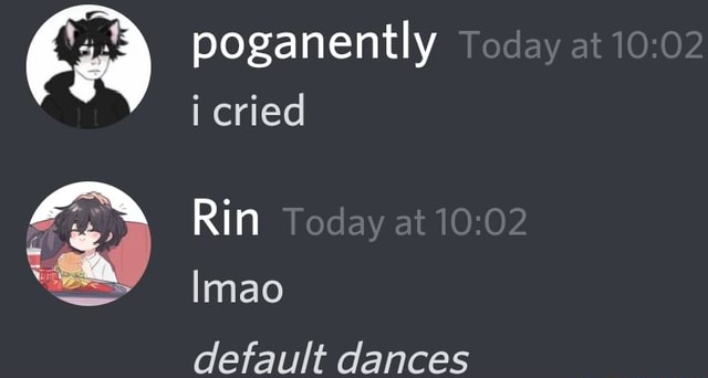 Poganently Today at i cried Rin Today at lmao meme