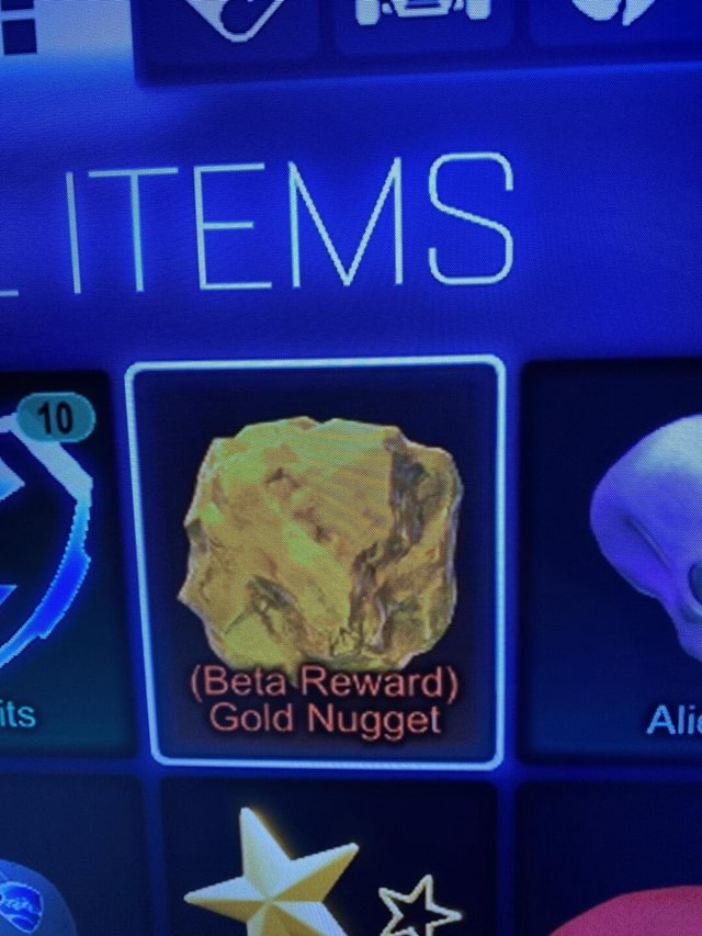Its Beta Reward Gold Nugget memes