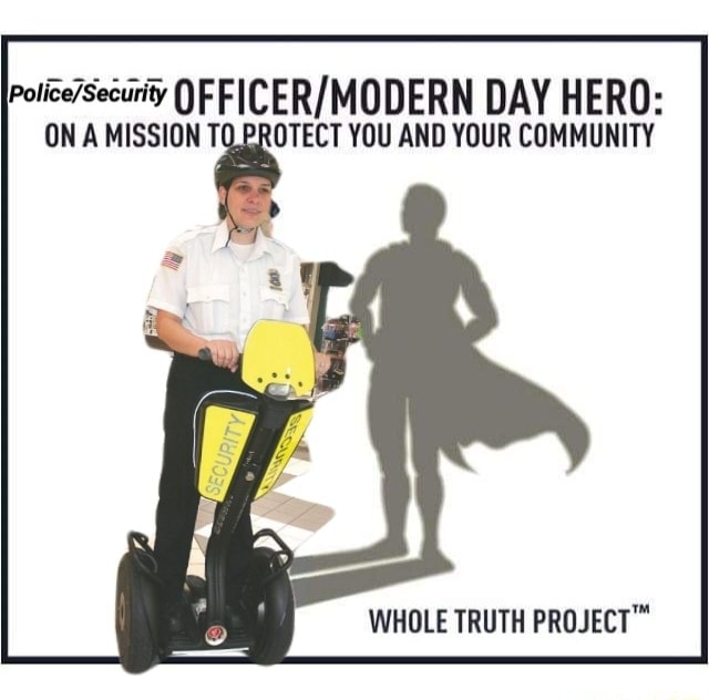 OFFICER MODERN ON A MISSION YOU AND YOUR COMMUNITY WHOLE TRUTH memes