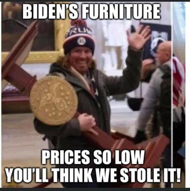 BIDEN'S FURNITURE PRICES SO LOW YOU'LL THINK WE STOLE IT memes