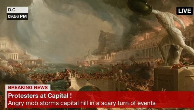 PM BREAKING NEWS LIVE Protesters at Capital Angry mob storms capital hill in a scary turn of events meme