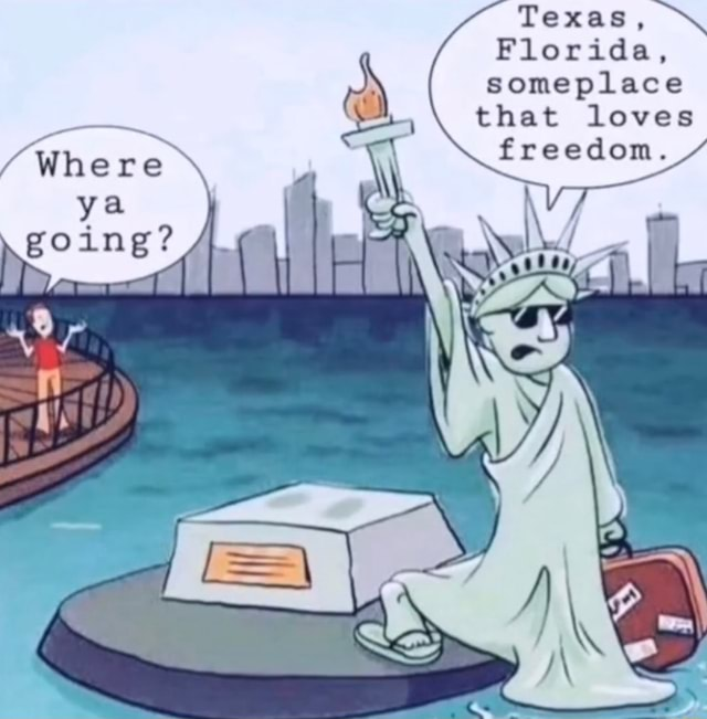 Texas,  Florida, someplace that loves freedom. Whe re memes