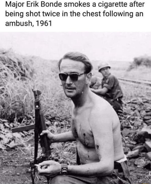 Major Erik Bonde smokes cigarette after being shot twice in the chest following an ambush, 1961 memes