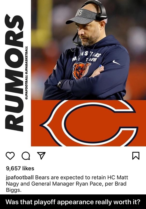 9,657 likes jpafootball Bears are expected to retain HC Matt Nagy and General Manager Ryan Pace, per Brad Biggs. Was that playoff appearance really worth it  Was that playoff appearance really worth it memes