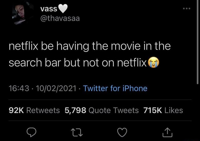Vas netflix be having the movie in the search bar but not on netflix   Twitter for iPhone tl it, memes