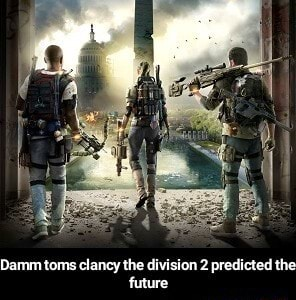 Damm toms clancy the division 2 predicted the future Damm toms clancy the division 2 predicted the future memes