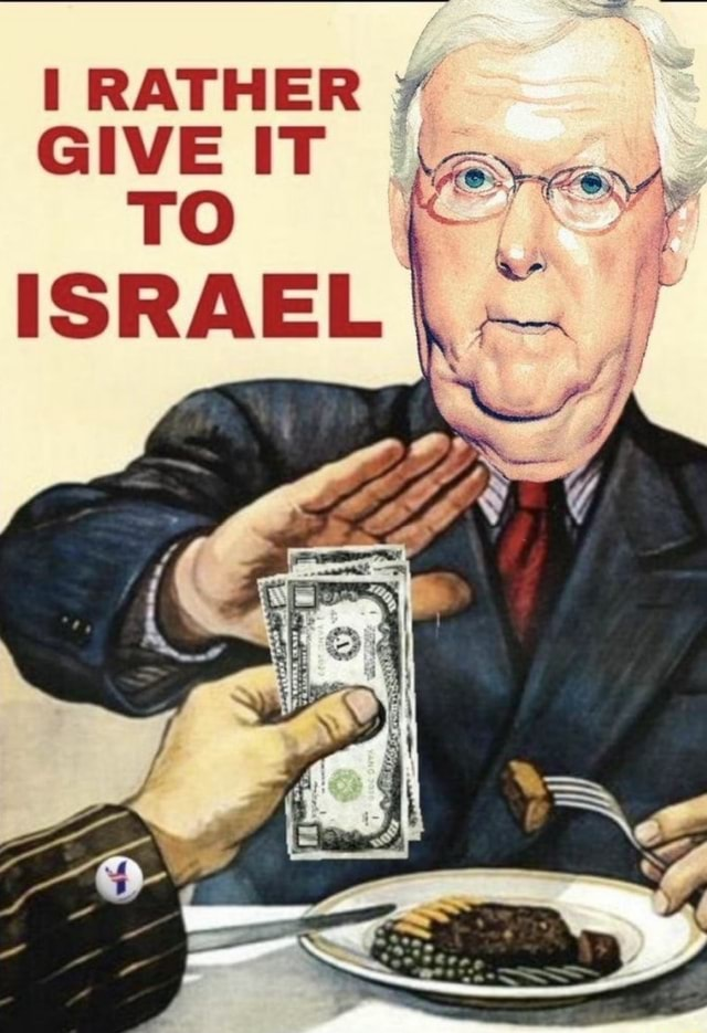 I RATHER GIVE IT TO ISRAEL memes