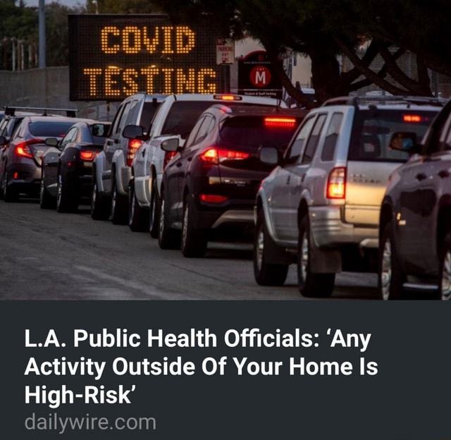 L.A. Public Health Officials Any Activity Outside Of Your Home Is High Risk memes