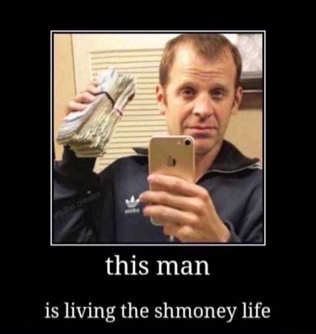 This man is living the shmoney life memes