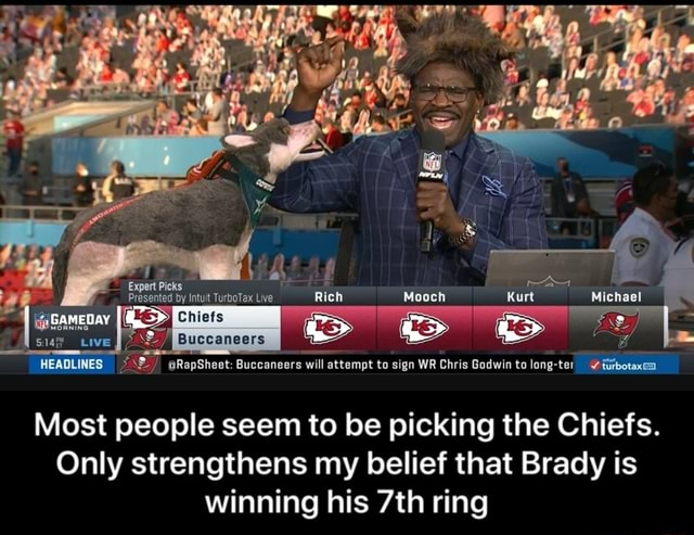 J by Intuit TurboTex Live Rich Mooch Kurt HEADLINES RapSheet Buccaneers will attempt to sign WR Chris Godwin to long ter vfurbotaxe Most people seem to be picking the Chiefs. Only strengthens my belief that Brady is winning his ring Most people seem to be picking the Chiefs. Only strengthens my belief that Brady is winning his 7th ring meme