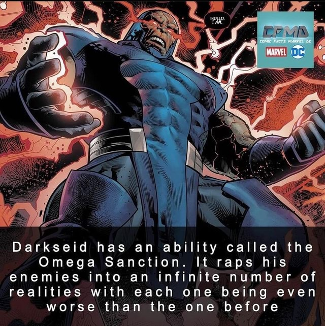 Darkseid has an ability called the Omega Sanction. It raps his enemies into an infinite number of realities with each one being even worse than the one before memes
