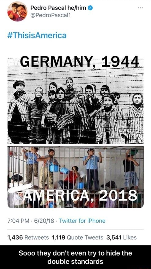 Pedro Pascal hefhim ThisisAmerica GERMANY, 1944 AMERICA, 2018 PM   Twitter for iPhone Twests Likes Sooo they do not even try to hide the double standards  Sooo they don't even try to hide the double standards memes