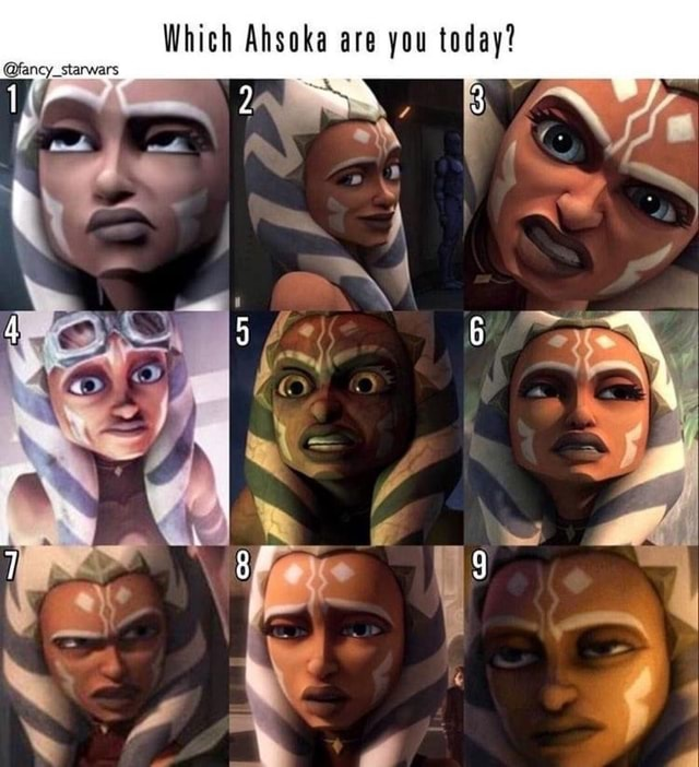 Which Ahsoka are you today  fancy starwars meme