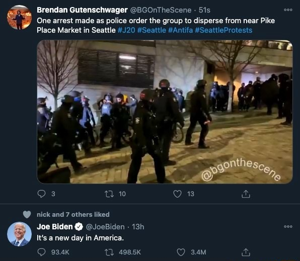 One arrest made as police order the group to disperse from near Pike Brendan Gutenschwager 8GOnTheScene eco Place Market in Seattle 20 Seattle Anti Se 10 93.4K 498.5K  nick and 7 others liked Joe Biden  JoeBiden It's a new day in America memes