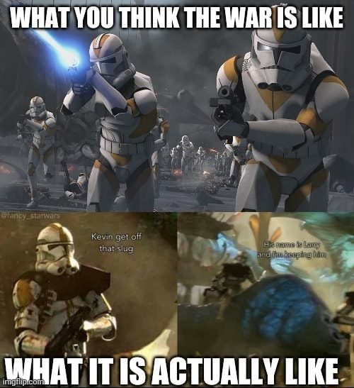 WHAT YOU THINK THE WAR S LIKE WHAT IT IS ACTUALLY LIKE memes