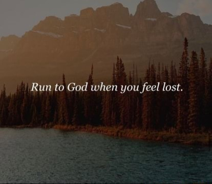 Run to God when you feel lost memes