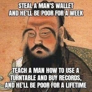 STEAL'A MAN'S Wi BEIPOOR, FOR} CH A MAN HOW TO USE A TURNTABLE AND BUY RECORDS, AND HE'LL BE POOR FOR A LIFETIME memes