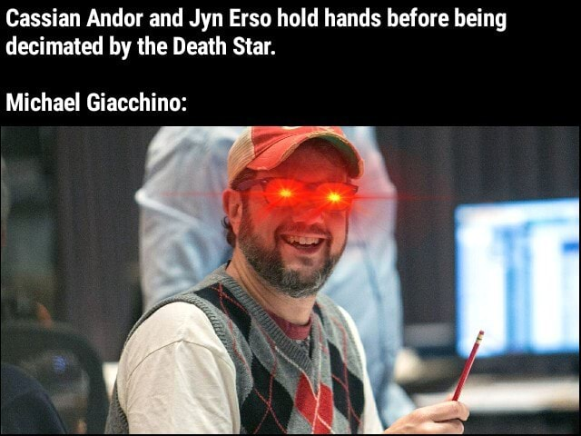 Cassian Andor and Jyn Erso hold hands before being decimated by the Death Star. Michael Giacchino meme