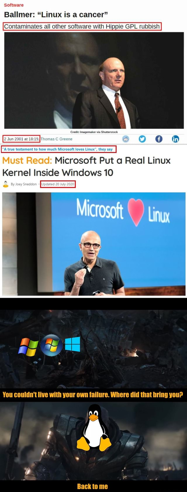 Software Ballmer Linux is a cancer Contaminates all other software with Hippie GPL rubbish 2 Jun 2001 at Credit Imagemaker via Shutterst true testament to how much Microsoft loves Linux , they say Must Read Microsoft Put a Real Linux Kernel Inside Windows 10 20 You couldn't live with your own failure. Where did that bring you Bank tn ma meme