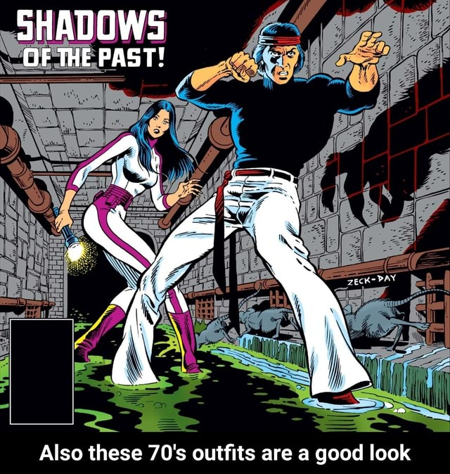 SHADOWS OF THE PAST BAY Pad Also these 70's outfits are a good look Also these 70's outfits are a good look memes