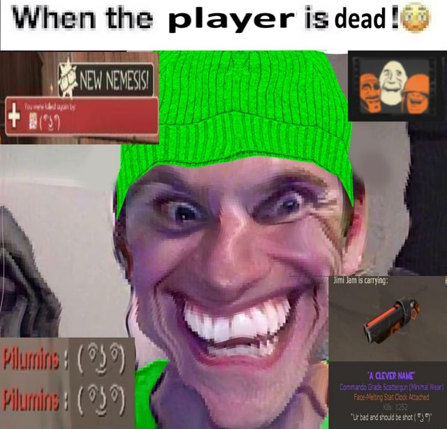 When the player is dead NEW NENESS meme