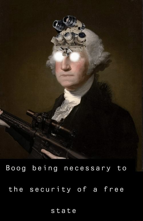 Boog being necessary to the security of a free state meme