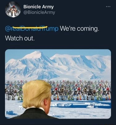 Bionicle Army BionicleArmy reatBoratetump We're coming. Watch out memes